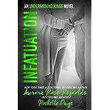 Infatuation (Underground Kings Series Book 4)
