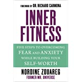 InnerFitness: Five Steps to Overcoming Fear and Anxiety While Building Your Self-Worth