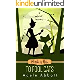 Witch Is How To Fool Cats (A Witch P.I. Mystery Book 34)