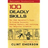 100 Deadly Skills The SEAL Operative's Guide to Eluding Pursuers Evading Capture and Surviving Any Dangerous Situation