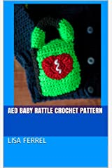 AED Baby Rattle Crochet Pattern Kindle Edition