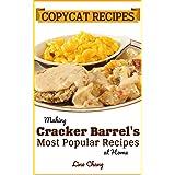 Copycat Recipes: Making Cracker Barrel's Most Popular Recipes at Home (Famous Restaurant Copycat Cookbooks)