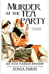 Murder at the Tea Party: 1920s Historical Cozy Mystery (An Evie Parker Mystery) ペーパーバック