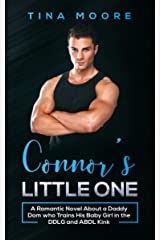 Connor's Little One: A Romantic Novel About a Daddy Dom who Trains His Baby Girl in the DDLG and ABDL Kink Kindle Edition