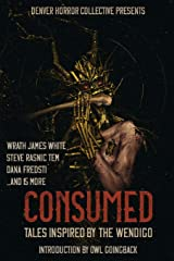 Consumed: Tales Inspired by the Wendigo ペーパーバック