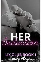 Lix 1: Her Seduction (Lix Club) Kindle Edition