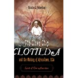 The Slave Ship Clotilda and the Making of AfricaTown, USA: Spirit of Our Ancestors