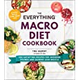The Everything Macro Diet Cookbook: 300 Satisfying Recipes for Shedding Pounds and Gaining Lean Muscle