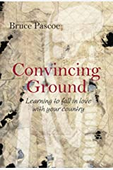 Convincing Ground: Learning to fall in love with your country Kindle Edition