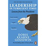 Leadership: Lessons from the Presidents Abraham Lincoln, Theodore Roosevelt, Franklin D. Roosevelt and Lyndon B. Johnson for