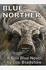 Blue Norther (Ben Blue Book 4) Kindle Edition