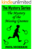 The Mystery of the Missing Gnomes (The Mystery Series Book 2) (English Edition)
