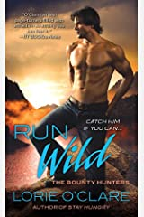 Run Wild: The Bounty Hunters (Bounty Hunters Series Book 4) Kindle Edition