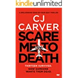 Scare Me To Death: a spell-binding edge-of-your-seat thriller