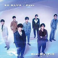SO BLUE / Fear(CD+DVD)(初回盤B)