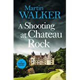 A Shooting at Chateau Rock: The Dordogne Mysteries 13
