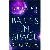 Rock-A-Bye Babies In Space: Rena Marks (Purple People Book 5)