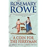 A Coin For The Ferryman (A Libertus Mystery of Roman Britain, book 9): A thrilling historical mystery