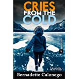 CRIES FROM THE COLD: A bone-chilling mystery thriller. (Detective Calista Gates 1)