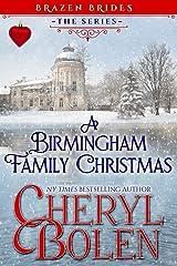 A Birmingham Family Christmas (Brazen Brides Book 6) Kindle Edition