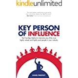 Key Person of Influence (Revised Edition): The Five-Step Method to become one of the most highly valued and highly paid peopl
