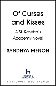 Of Curses and Kisses: A St. Rosetta's Academy Novel (St Rosetta's Academy)