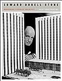 Edward Durell Stone: Modernism's Populist Architect