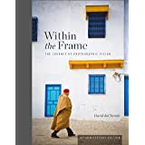 Within the Frame: 10th Anniversary Edition: The Journey of Photographic Vision
