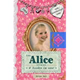The Alice Stories: Our Australian Girl: 4 Books in One
