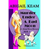 Murder Under A Bad Moon: A 1930s Mona Moon Historical Cozy Mystery Book 3 (A Mona Moon Mystery)