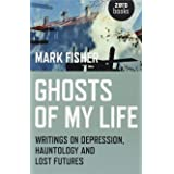 Ghosts of My Life – Writings on Depression, Hauntology and Lost Futures