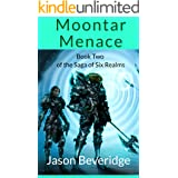 Moontar Menace: Handed the poison chalice, she must solve a mystery and win a war (Saga of the Six Realms Book 2)