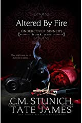 Altered By Fire: A Dark Reverse Harem Romance (Undercover Sinners Book 1) Kindle Edition