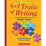 6 + 1 Traits of Writing: The Complete Guide for the Primary Grades (6+1 Traits Of Writing)