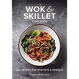 Wok and Skillet Cookbook: 300 Recipes for Stir-Frys and Noodles