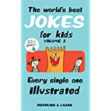 The World's Best Jokes for Kids Volume 2: Every Single One Illustrated
