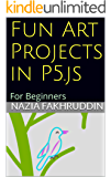 Fun Art Projects in P5.js: For Beginners (English Edition)