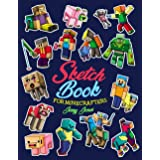 Sketch Book for Minecrafters: Sketchbook for Kids and How to Draw Minecraft, Step by Step Guide to Drawing Minecraft with Bla