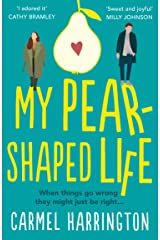 My Pear-Shaped Life: The most heartwarming and uplifting page-turner perfect for spring 2021: The most gripping and heartfelt page-turner! Kindle Edition