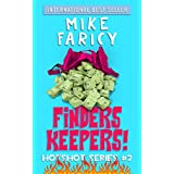 Finders Keepers: A Humorous Cozy Mystery Thriller Comedy of Errors (Hotshot Book 2)