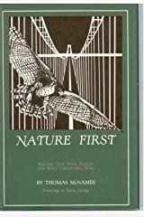 Nature First: Keeping Our Wild Places and Wild Creatures Wild Paperback
