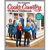 The Complete Cook's Country TV Show Cookbook Includes Season 13 Recipes: Every Recipe and Every Review from All Thirteen Seas