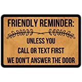 Front Door Mat Welcome Mat Friendly Reminder Unless You Call Or Text First We Don't Answer The Door Rubber Non Slip Backing F
