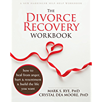 The Divorce Recovery Workbook: How to Heal from Anger, Hurt…