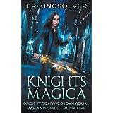 Knights Magica: An Urban Fantasy: 5