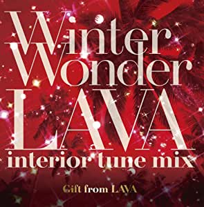 Winter Wonder LAVA interior tune mix (red disc)