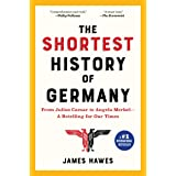 Shortest History of Germany: From Julius Caesar to Angela Merkel--A Retelling for Our Times
