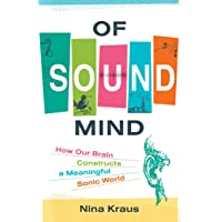 Of Sound Mind: How Our Brain Constructs a Meaningful Sonic W…