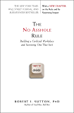 The No Asshole Rule: Building a Civilized Workplace and Surviving One That Isn't (English Edition)