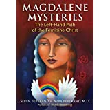 Magdalene Mysteries: The Left-Hand Path of the Feminine Christ